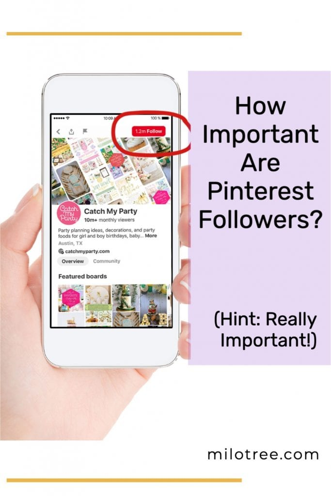 Do Pinterest Followers Matter? Yes they do! They signal to the algorithm that your account has authority and Pinterest should show your pins to a wider and wider audience. | MiloTree.com