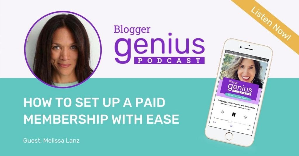 Set up a membership with ease, listen to this episode of The Blogger Genius Podcast with Jillian Leslie. You will see it's much easier than you think! Click the link to listen.