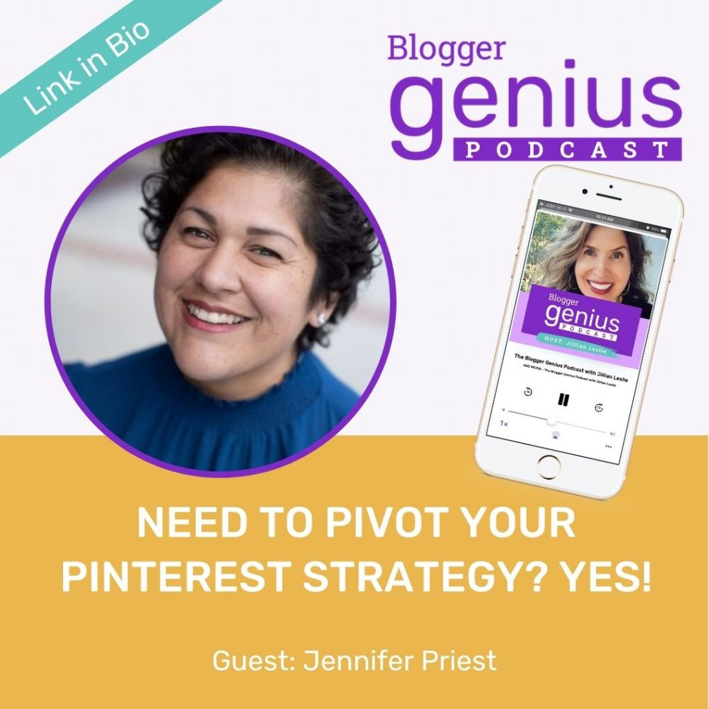 Need to Pivot Your Pinterest Strategy? Yes!   The Blogger Genius Podcast with Jillian Leslie