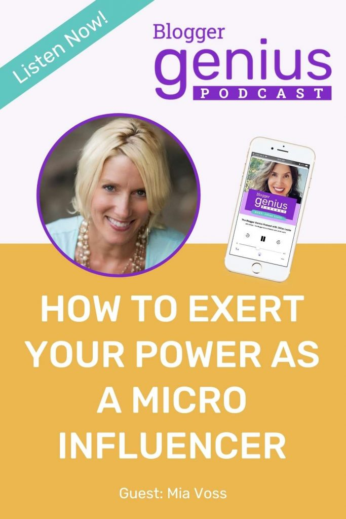 How to Exert Your Power as a Micro Influencer  The Blogger Genius Podcast with Jillian Leslie
