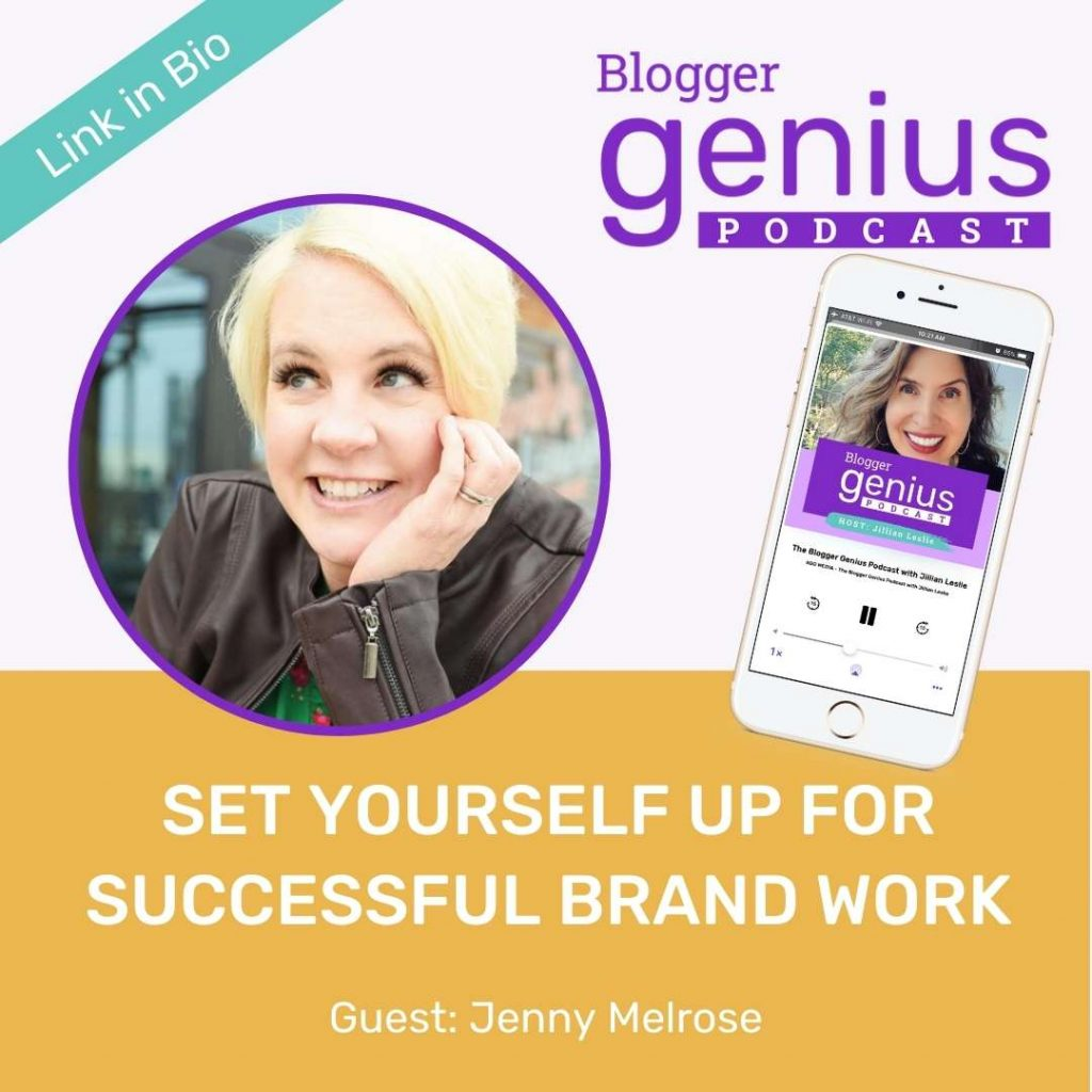 Set Yourself Up For Successful Brand Work | The Blogger Genius Podcast with Jillian Leslie